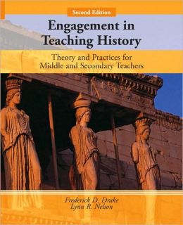 Engagement in Teaching History : Theory and Practice for Middle and Secondary Teachers