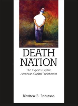 Death Nation: The Experts Explain American Capital Punishment
