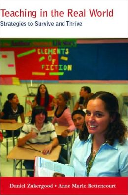 Teaching in the Real World: Strategies to Survive and Thrive
