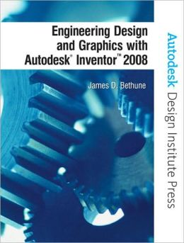 Engineering Design & Graphics w/Autodesk Inventor 12