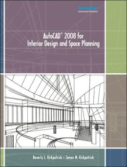 AutoCAD 2008 for Interior Design & Space Planning