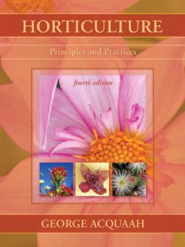 Horticulture: Principles and Practices