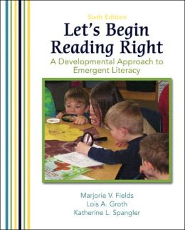 Let 's Begin Reading Right: A Developmental Approach to Emergent Literacy