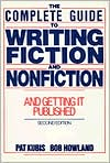 Complete Guide to Writing Fiction and Nonfiction, and Getting it Published