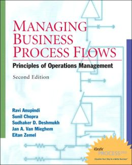 Managing Business Process Flows: Principles of Operations Management