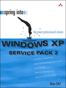 Spring into Windows XP Service Pack 2: The Smart Professional's Choice