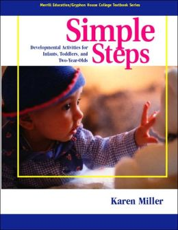 Simple Steps: Developmental Activities for Infants, Toddlers and Two-Year-Olds