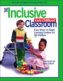 The Inclusive Early Childhood Classroom: Easy Ways to Adapt Learning Centers for All