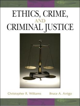 Ethics, Crime and Criminal Justice