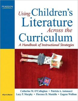 Using Children's Literature Across the Curriculum: A Handbook of Instructional Strategies