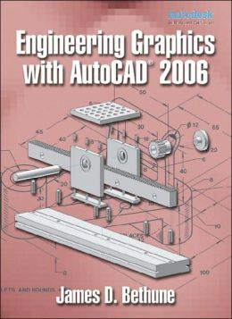 Engineering Graphics with AutoCAD 2006