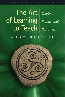 The Art of Learning to Teach: Creating Professional Narratives