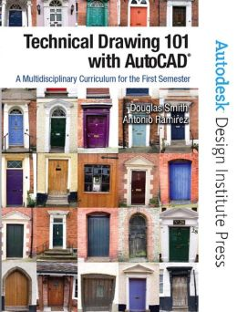 Technical Drawing 101 with AutoCAD 2008