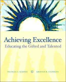 Achieving Excellence: Educating the Gifted and Talented