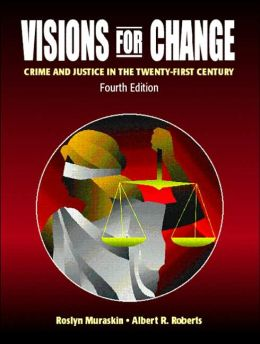 Visions for Change : Crime and Justice in the Twenty-First Century