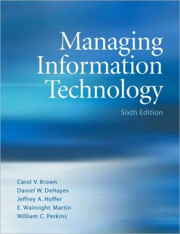 Managing Information Technology: What Managers Need to Know