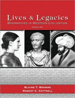 Lives and Legacies, Biographies in Western Civilization, Volume 1