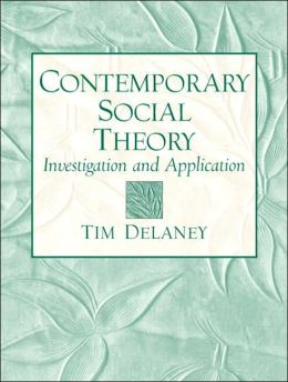 Contemporary Social Theory: Investigation and Application