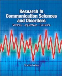 Research for Communication Sciences and Disorders: Methods-Applications-Evaluations