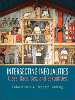 Intersecting Inequalities: Class, Race, Sex and Sexualities