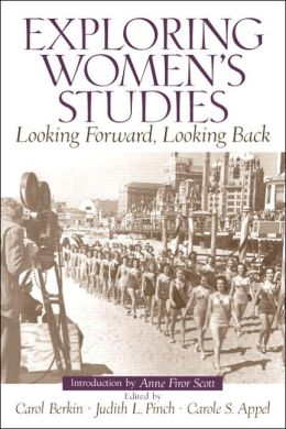 Exploring Women's Studies: Looking Forward, Looking Back