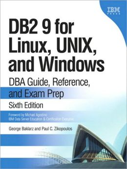 DB2 9 for Linux, UNIX, and Windows: DBA Guide, Reference and Exam Prep