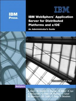 IBM Webshere for z/OS and Distributed Platforms: An Administrattor's Guide