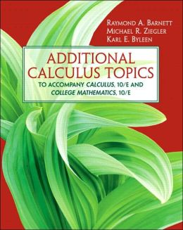 Additional Calculus Topics: To Accompany Calculus, 10/E and College Mathematics, 10/E
