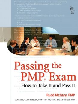 Passing the PMP Exam: How to Take It and Pass It