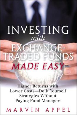 Investing with Exchange-Traded Funds Made Easy: Higher Returns with Lower Costs - Do It Yourself Strategies Without Paying Fund Managers