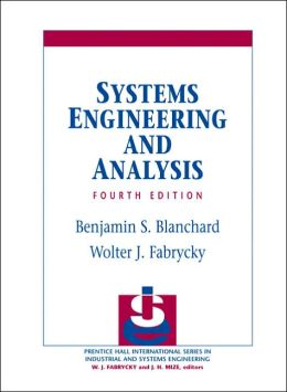 Systems Engineering and Analysis (Prentice-Hall International Series in Industrial and Systems Engineering)