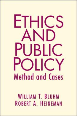 Ethics and Public Policy: Mehtod and Cases