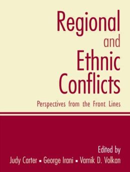 Regional and Ethnic Conflicts: Perspectives from the Front Lines