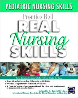 Prentice Hall Real Nursing Skills: Pediatric Nursing Skills