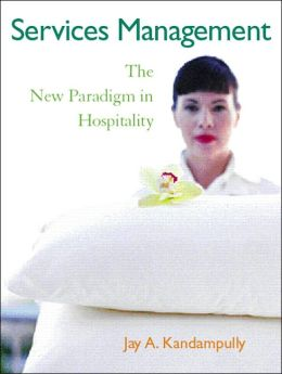 Services Management: The New Paradigm in Hospitality