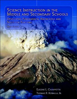 Science Instruction in the Middle and Secondary Schools: Developing Fundamental Knowledge and Skills for Teaching