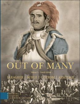 Out of Many: A History of the American People : Teaching & Learning Classroom Edition