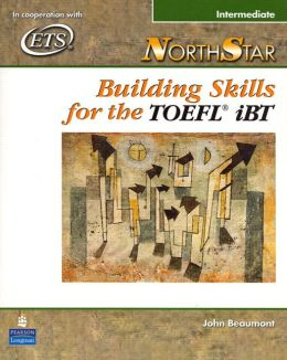 NorthStar: Building Skills for theTOEFL(R) iBT