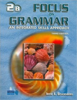 Focus on Grammar 2, Student Book B: An Integrated Skills Approach