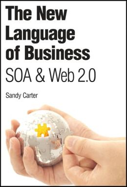 The New Language of Business: SOA and Web 2.0
