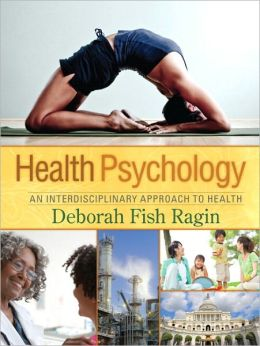 Health Psychology: An Interdisciplinary Approach to Health