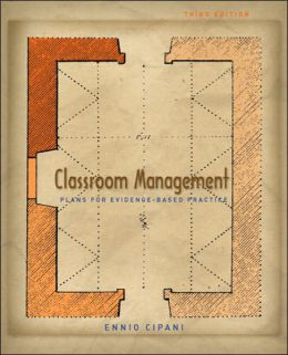 Classroom Management for All Teachers: Plans for Evidence-Based Practice