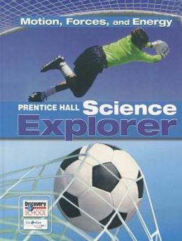 Science Explorer: Motion, Forces, and Energy