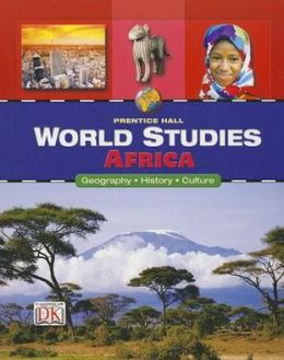 World Studies : Africa: Geography, History, Culture