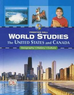 World Studies The United States And Canada Student Edition