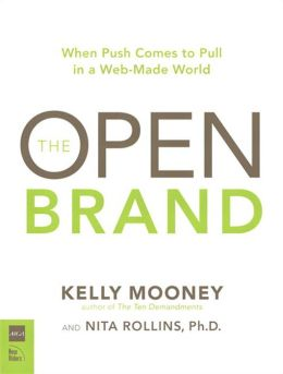 Open Brand: The When Push Comes to Pull in a Web-Made World