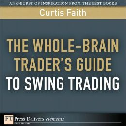 The Whole-Brain Trader's Guide to Swing Trading
