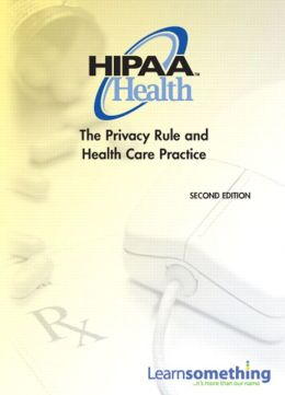 HIPAA Health: The Privacy Rule and Health Care Practice
