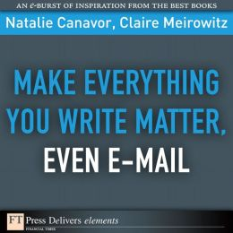 Make Everything You Write Matter, Even E-mail