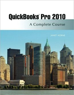 Quickbooks Pro 2010: A Complete Course and QuickBooks 2010 Software